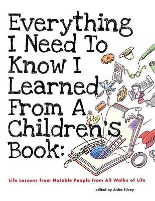 Everything I Need to Know I Learned from a Children's Book By Silvey, Anita (EDT)